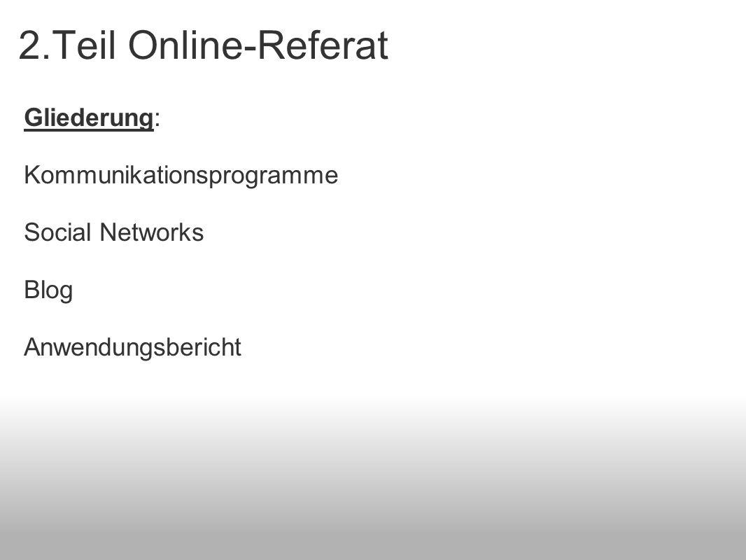 2.Teil Online-Referat Gliederung: Kommunikationsprogramme