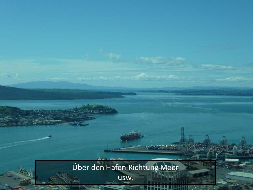 Über den Hafen Richtung Meer usw.