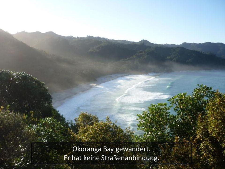 Okoranga Bay gewandert. Er hat keine Straßenanbindung.