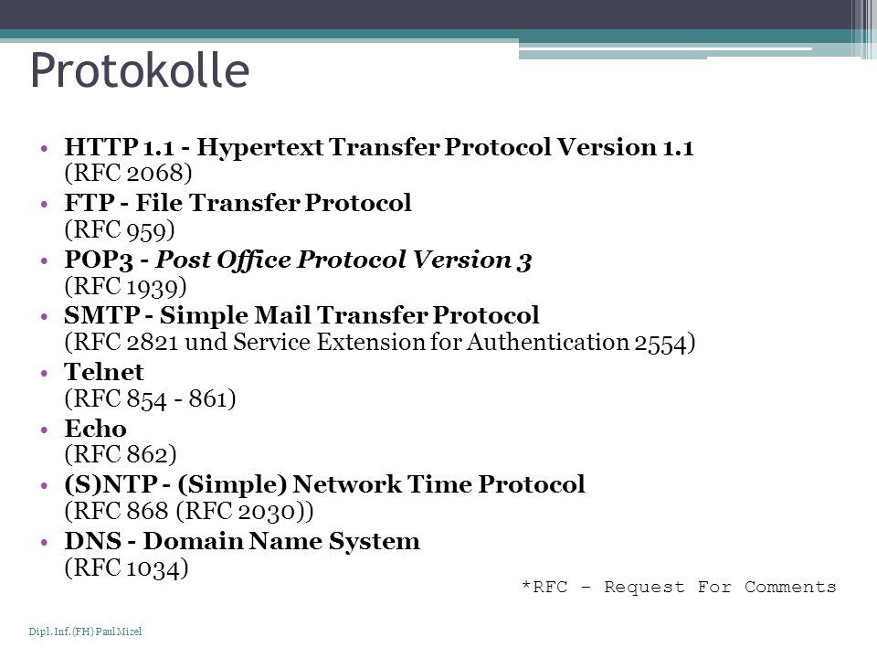 Protokolle HTTP 1.1 - Hypertext Transfer Protocol Version 1.1 (RFC 2068) FTP - File Transfer Protocol (RFC 959)