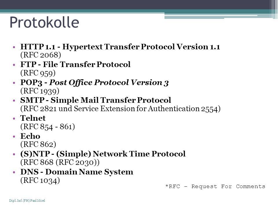 ProtokolleHTTP 1.1 - Hypertext Transfer Protocol Version 1.1 (RFC 2068) FTP - File Transfer Protocol (RFC 959)