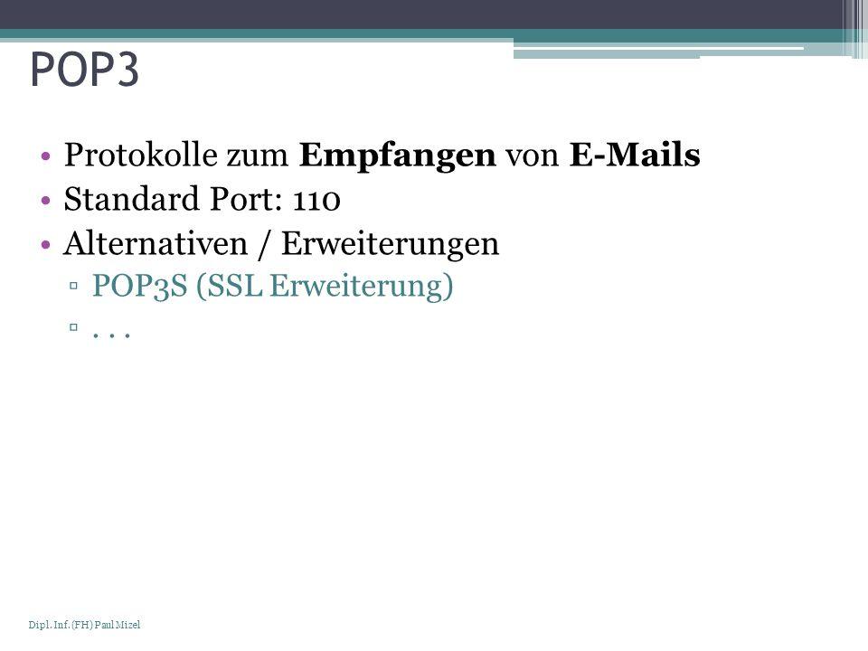 POP3 Protokolle zum Empfangen von E-Mails Standard Port: 110