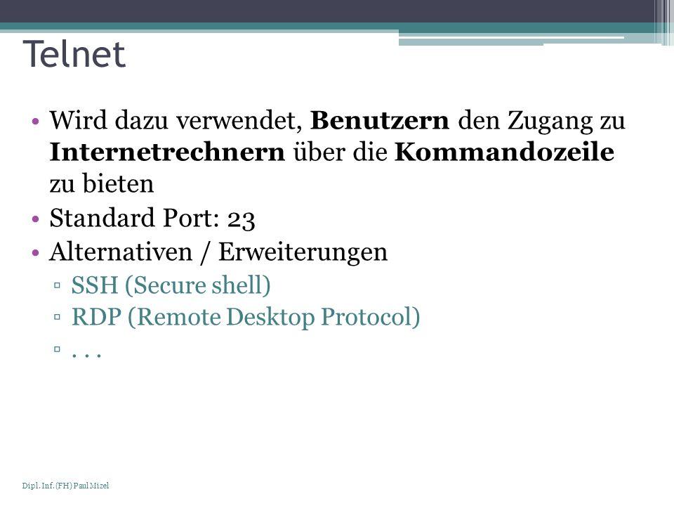 Telnet Wird dazu verwendet, Benutzern den Zugang zu Internetrechnern über die Kommandozeile zu bieten.