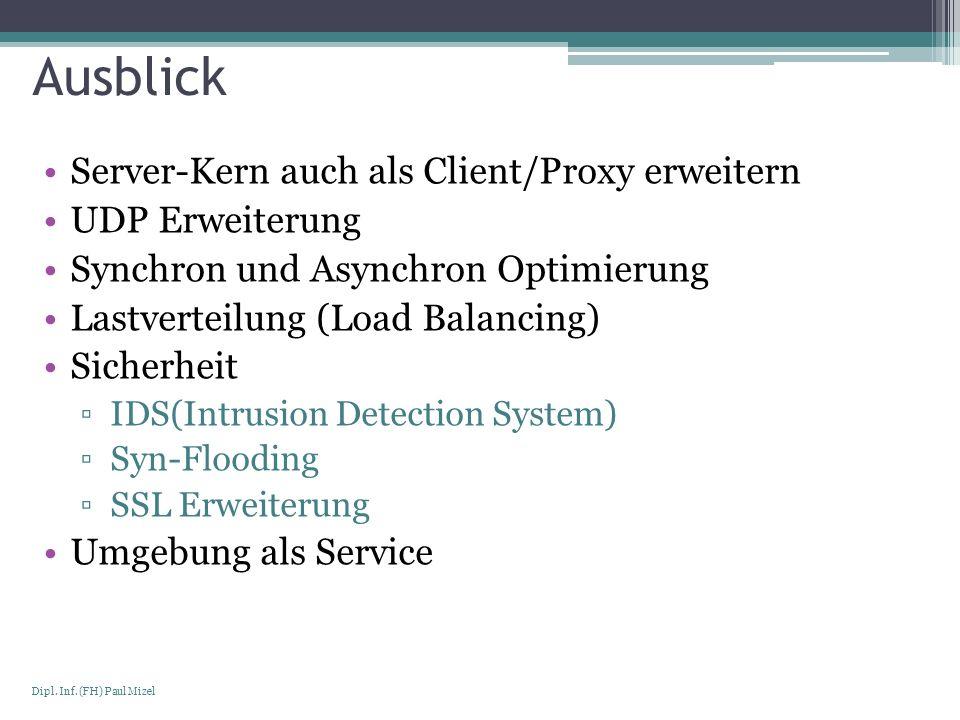 Ausblick Server-Kern auch als Client/Proxy erweitern UDP Erweiterung
