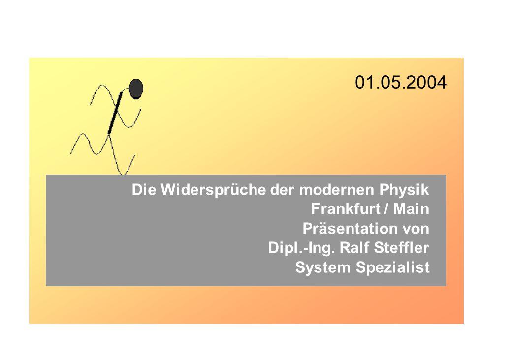 01.05.2004 Frankfurt / Main Präsentation von Dipl.-Ing. Ralf Steffler