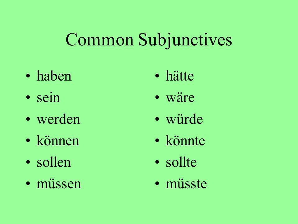 Common Subjunctives haben sein werden können sollen müssen hätte wäre