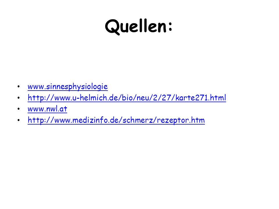 Quellen: www.sinnesphysiologie