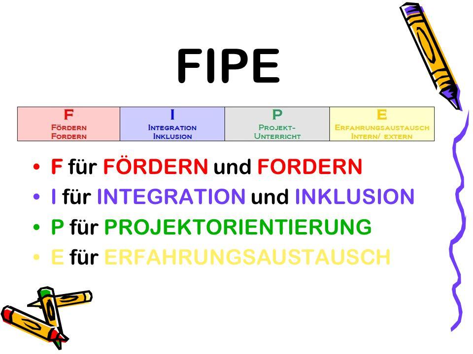FIPE F für FÖRDERN und FORDERN I für INTEGRATION und INKLUSION