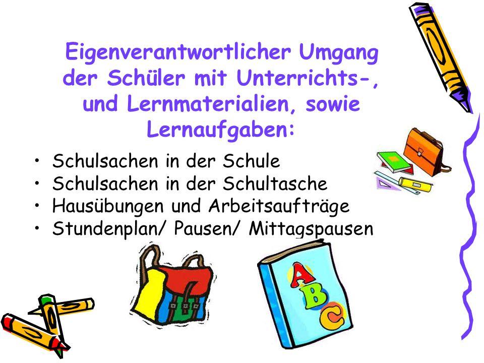 Eigenverantwortlicher Umgang der Schüler mit Unterrichts-, und Lernmaterialien, sowie Lernaufgaben: