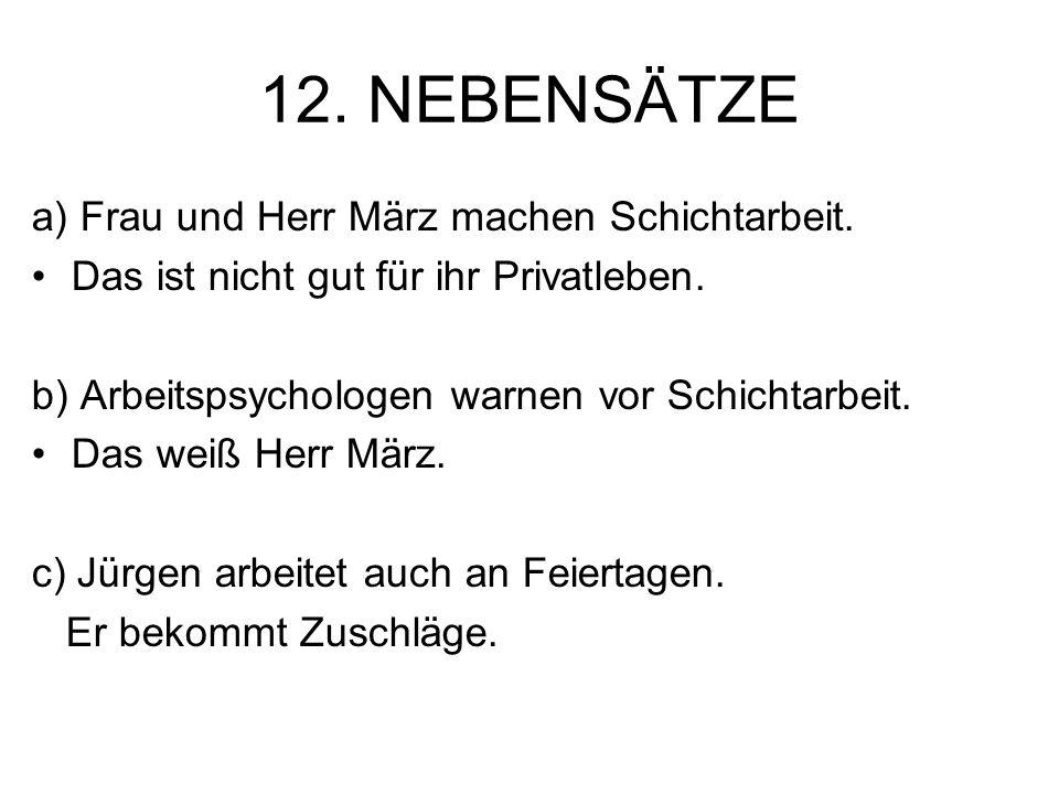 12. NEBENSÄTZE a) Frau und Herr März machen Schichtarbeit.