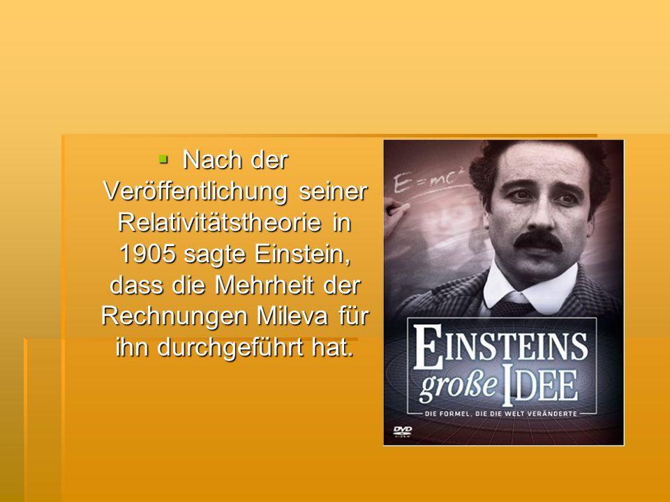 Nach der Veröffentlichung seiner Relativitätstheorie in 1905 sagte Einstein, dass die Mehrheit der Rechnungen Mileva für ihn durchgeführt hat.