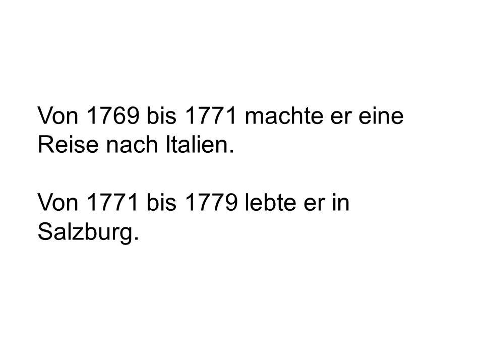 Von 1769 bis 1771 machte er eine Reise nach Italien.