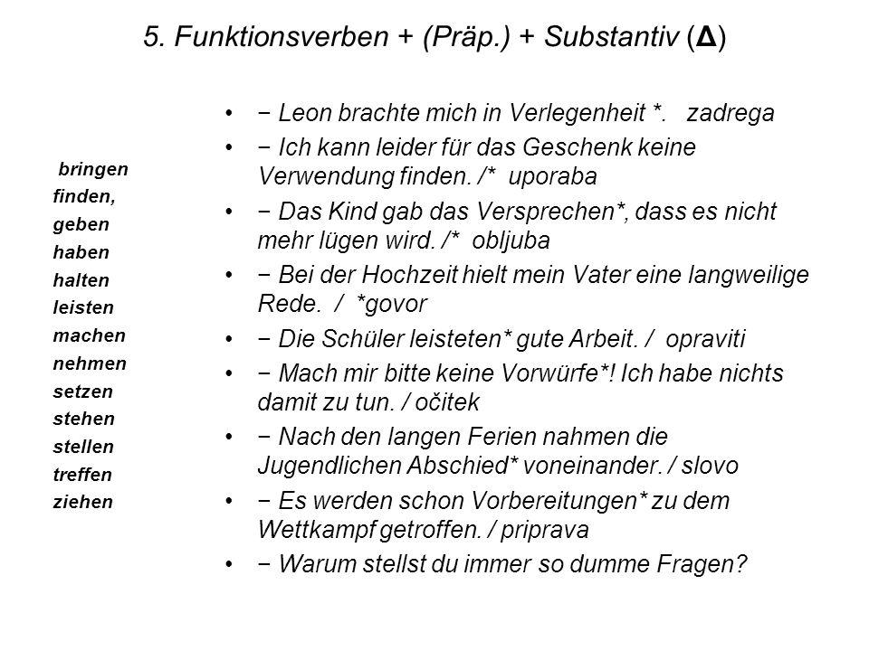 5. Funktionsverben + (Präp.) + Substantiv (Δ)