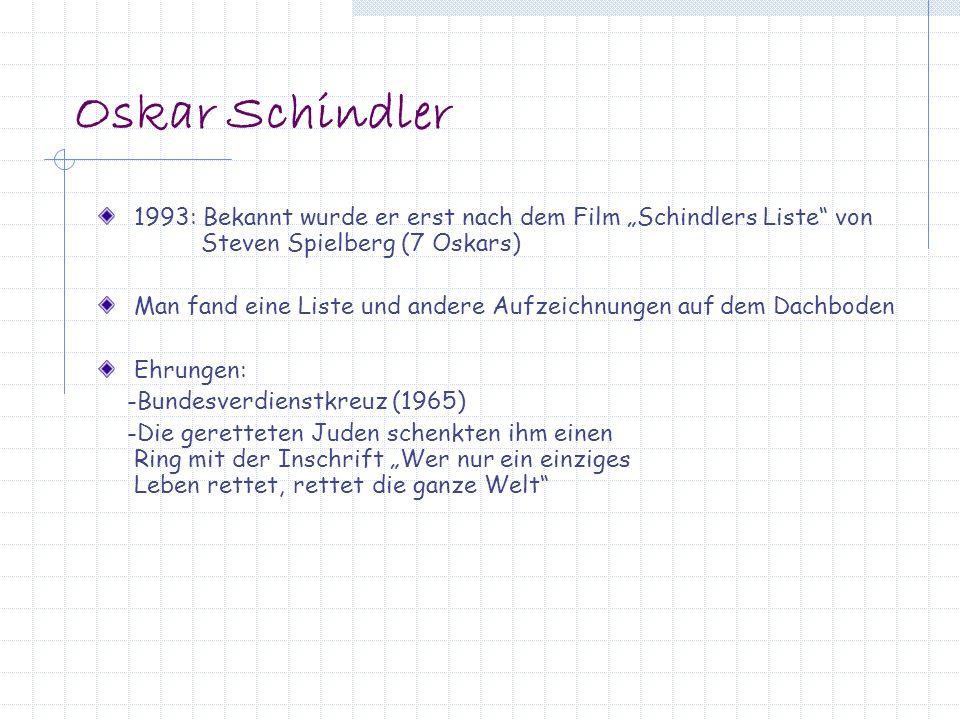 """Oskar Schindler 1993: Bekannt wurde er erst nach dem Film """"Schindlers Liste von Steven Spielberg (7 Oskars)"""