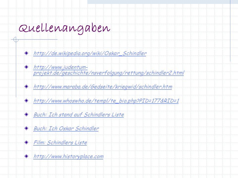 Quellenangaben http://de.wikipedia.org/wiki/Oskar_Schindler