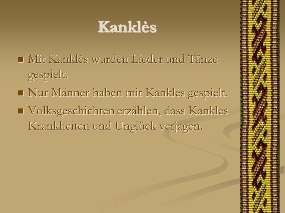 Kanklės Mit Kanklės wurden Lieder und Tänze gespielt.
