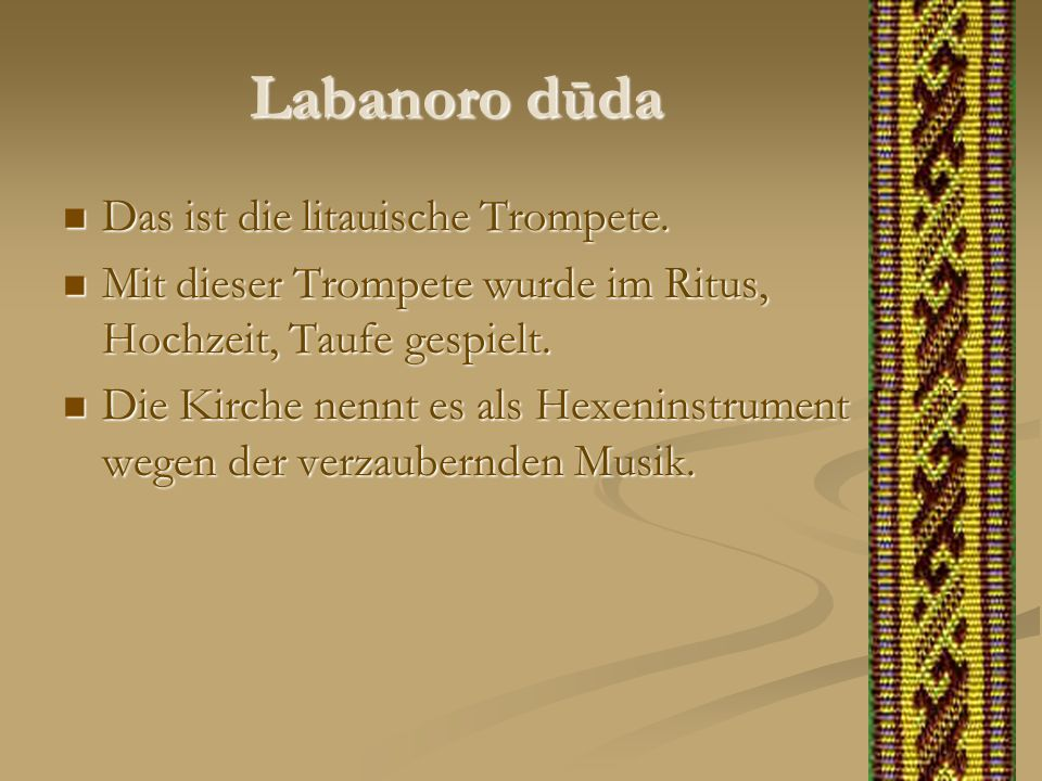 Labanoro dūda Das ist die litauische Trompete.