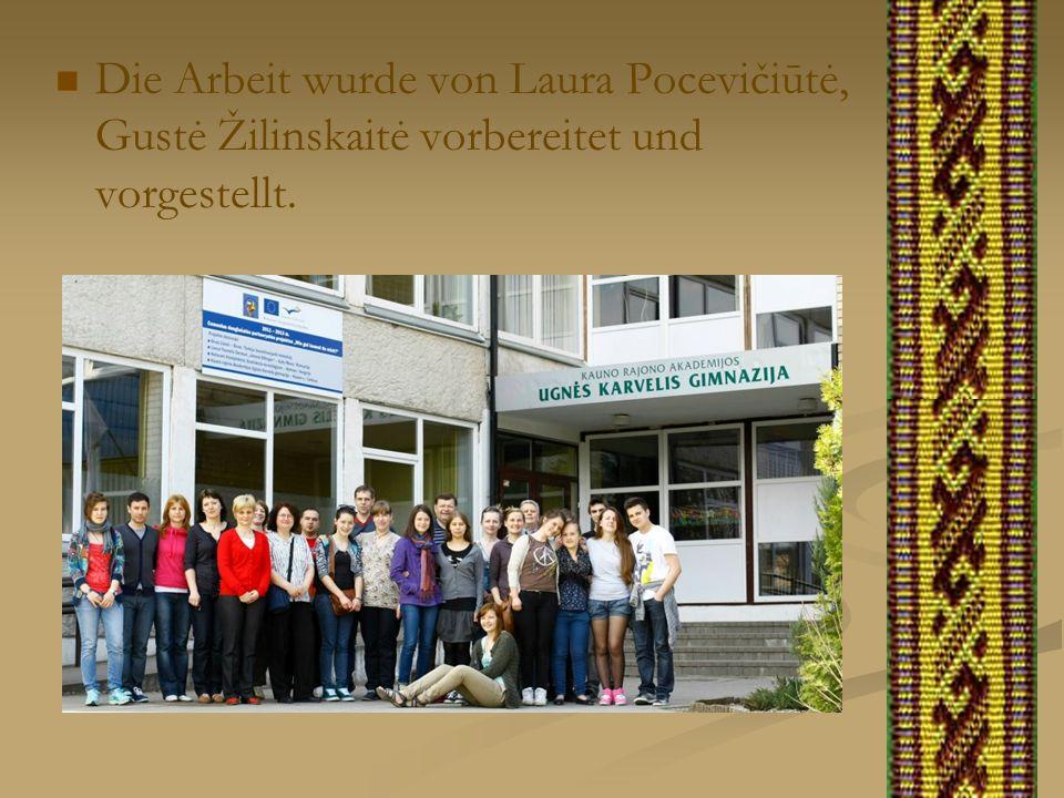 Die Arbeit wurde von Laura Pocevičiūtė, Gustė Žilinskaitė vorbereitet und vorgestellt.