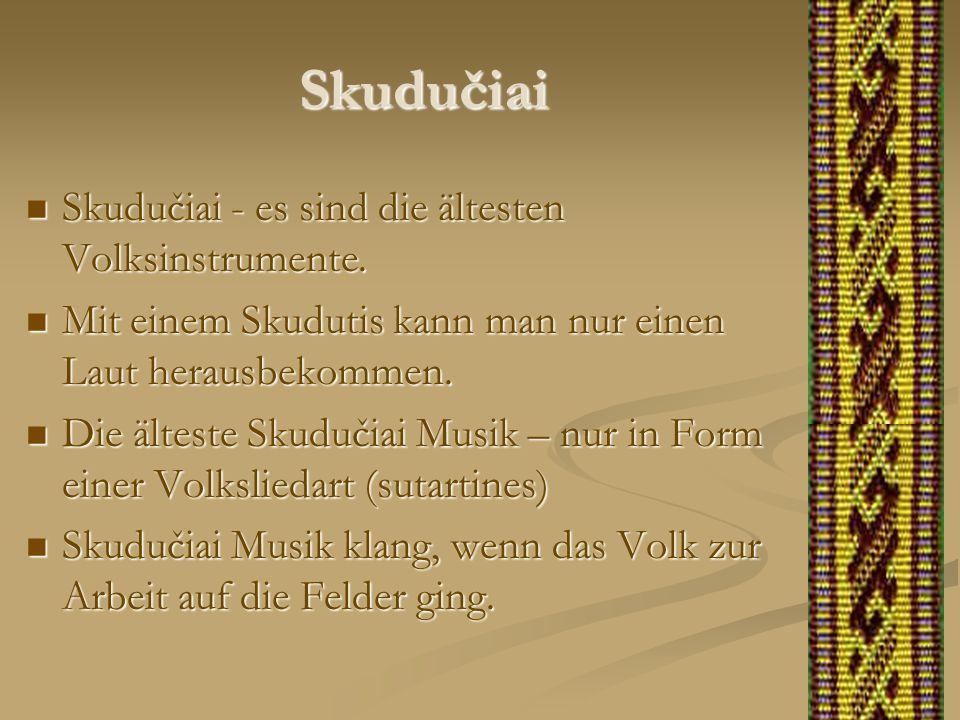 Skudučiai Skudučiai - es sind die ältesten Volksinstrumente.