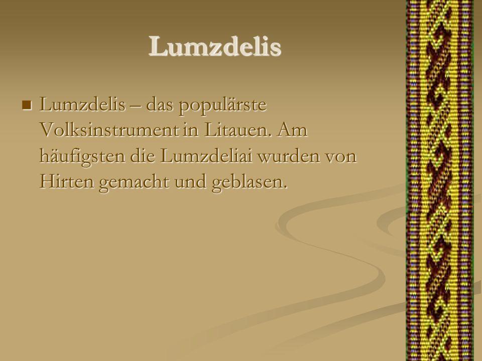 Lumzdelis Lumzdelis – das populärste Volksinstrument in Litauen.