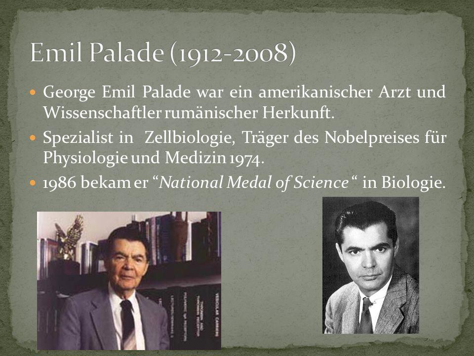 Emil Palade (1912-2008) George Emil Palade war ein amerikanischer Arzt und Wissenschaftler rumänischer Herkunft.