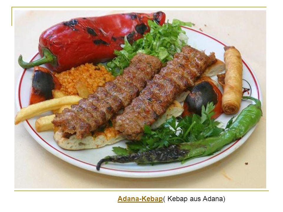 Adana-Kebap( Kebap aus Adana)