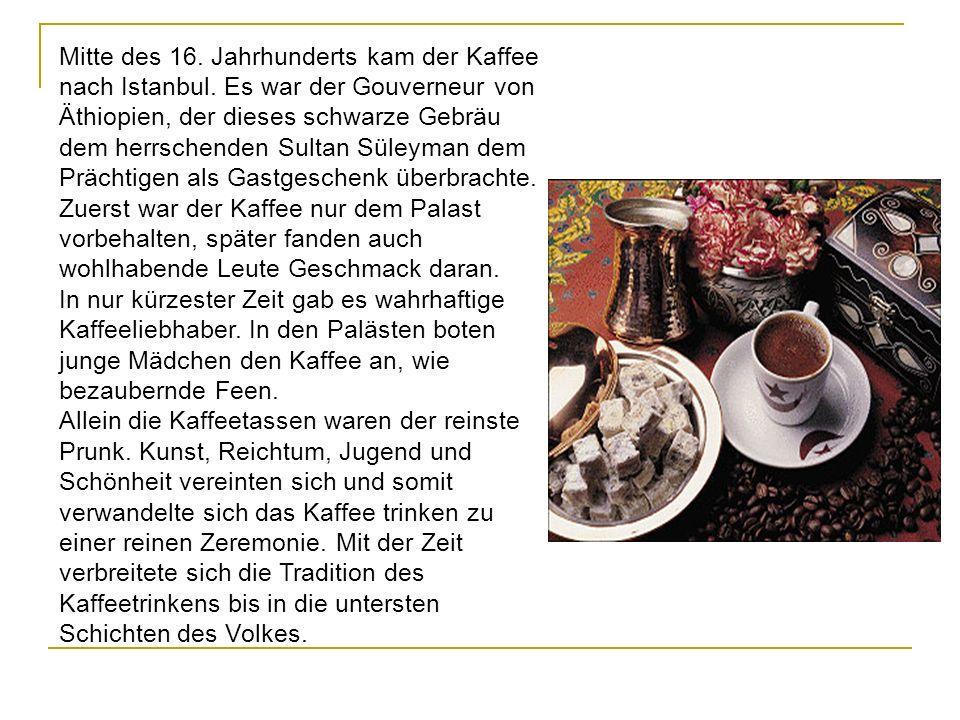 Mitte des 16. Jahrhunderts kam der Kaffee nach Istanbul