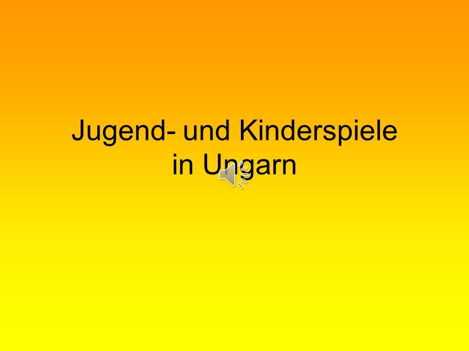 Jugend- und Kinderspiele in Ungarn