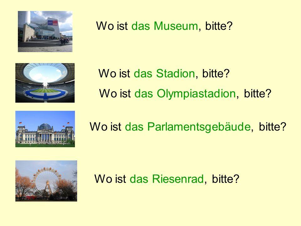 Wo ist das Museum, bitte Wo ist das Stadion, bitte Wo ist das Olympiastadion, bitte Wo ist das Parlamentsgebäude, bitte