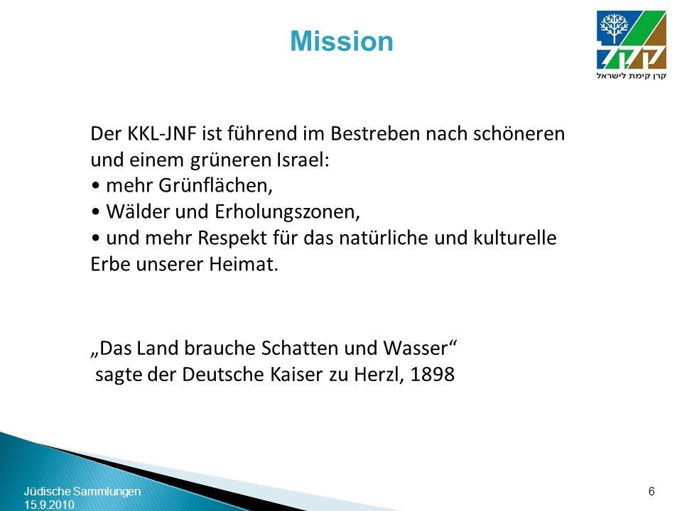 Mission Der KKL-JNF ist führend im Bestreben nach schöneren und einem grüneren Israel: mehr Grünflächen,