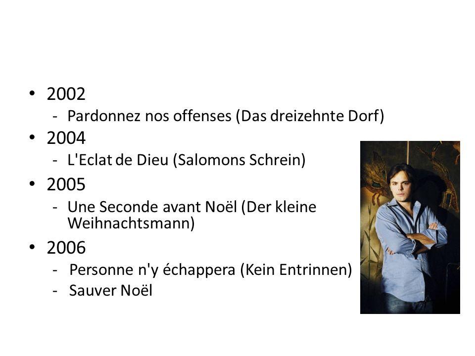 2002 2004 2005 2006 Pardonnez nos offenses (Das dreizehnte Dorf)