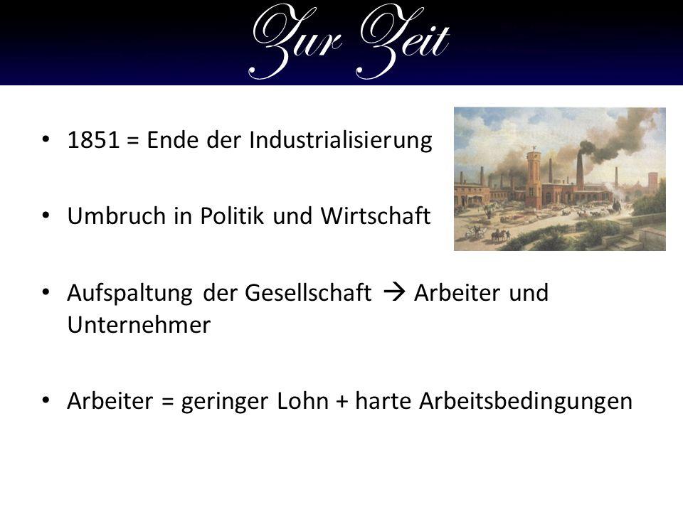 Zur Zeit 1851 = Ende der Industrialisierung