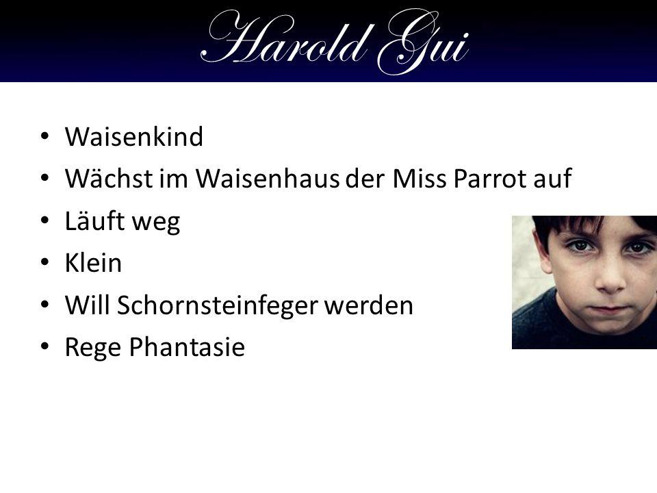 Harold Gui Waisenkind Wächst im Waisenhaus der Miss Parrot auf