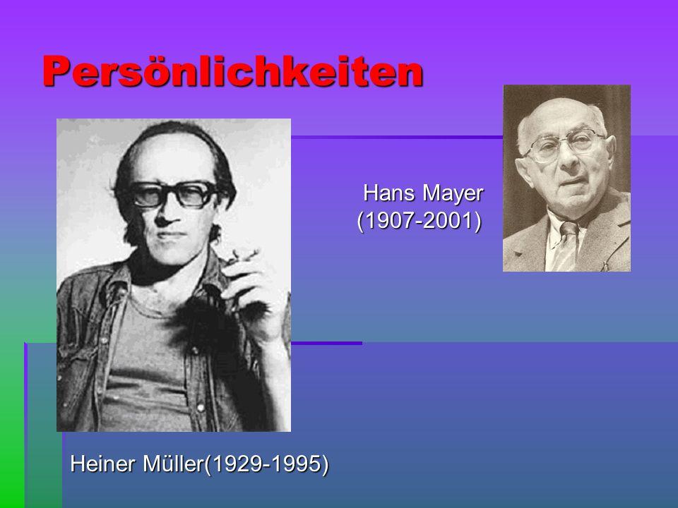 Persönlichkeiten Hans Mayer (1907-2001) Heiner Müller(1929-1995)
