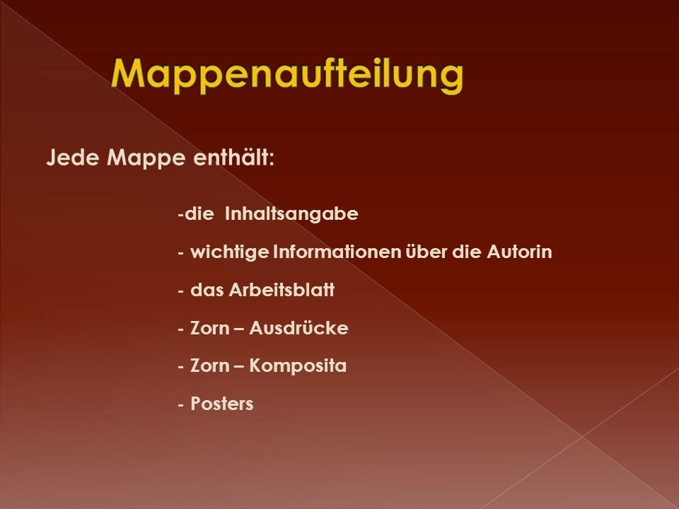 Mappenaufteilung Jede Mappe enthält: -die Inhaltsangabe