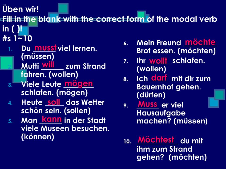 Üben wir! Fill in the blank with the correct form of the modal verb in ( )! #s 1~10
