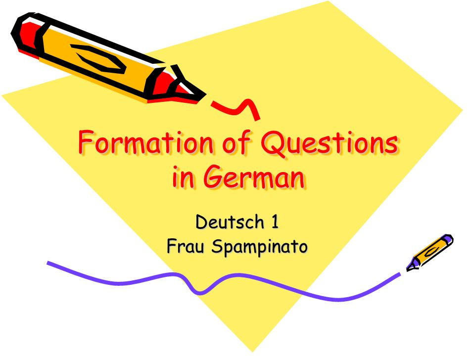 Formation of Questions in German