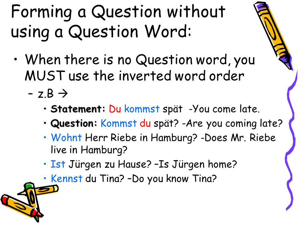 Forming a Question without using a Question Word: