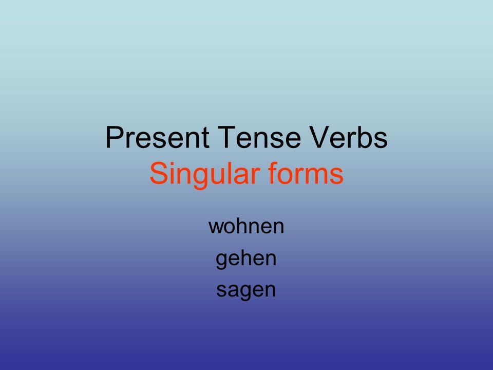 Present Tense Verbs Singular forms