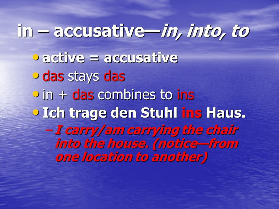 in – accusative—in, into, to