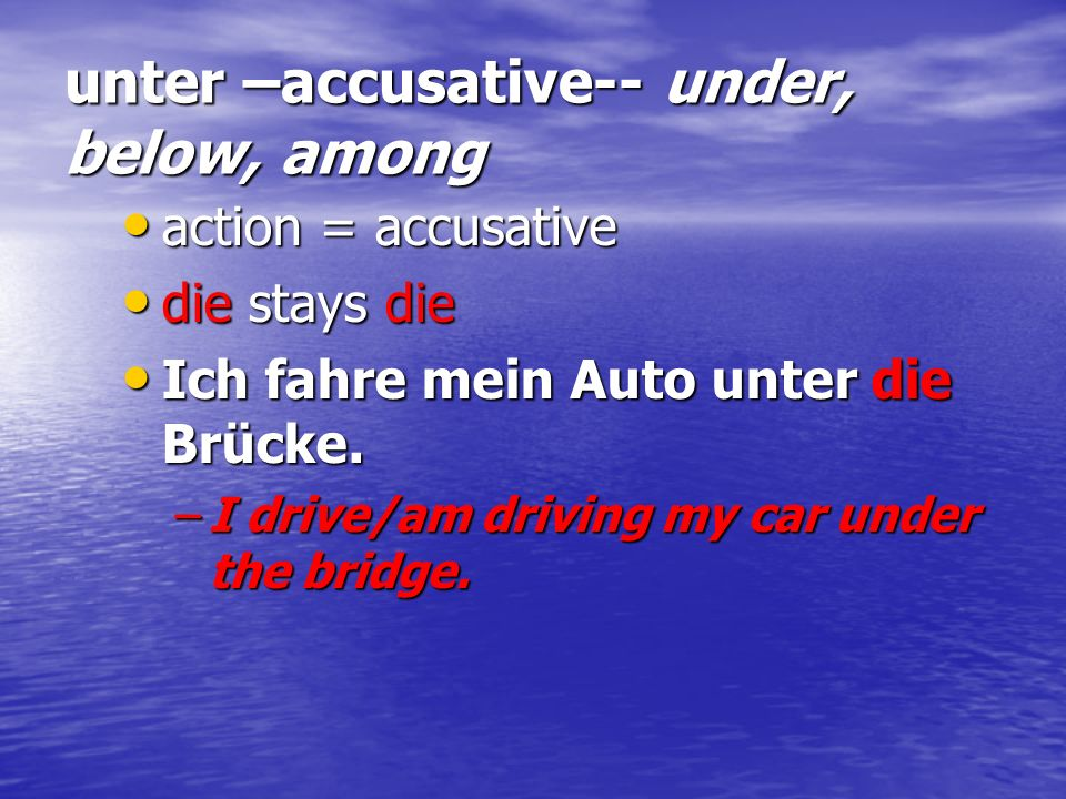 unter –accusative-- under, below, among