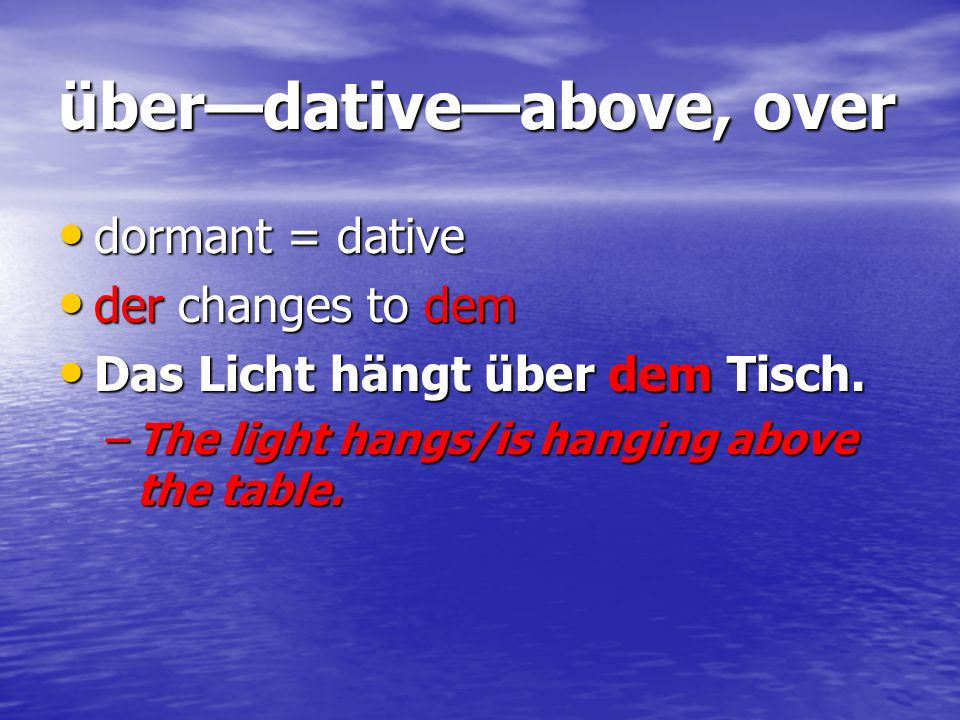 über—dative—above, over