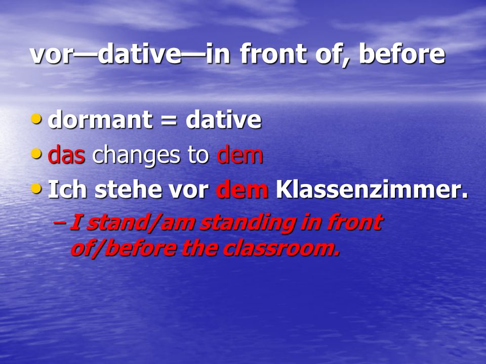 vor—dative—in front of, before