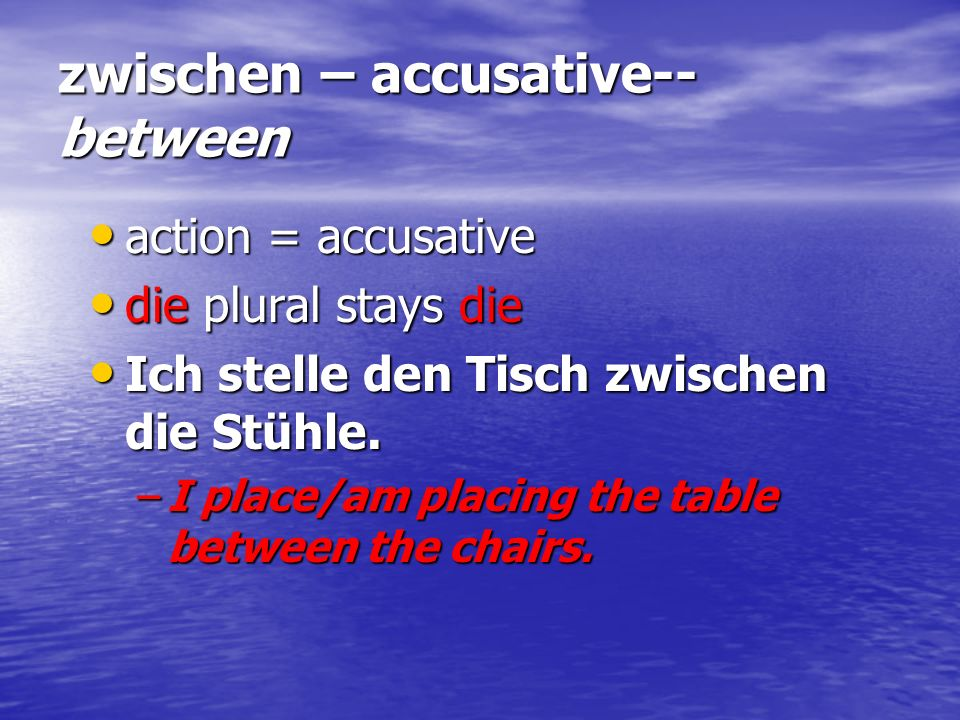 zwischen – accusative--between