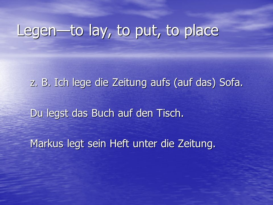 Legen—to lay, to put, to place