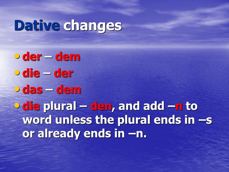 Dative changes der – dem die – der das – dem