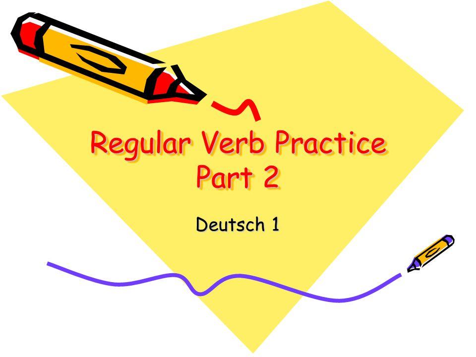 Regular Verb Practice Part 2