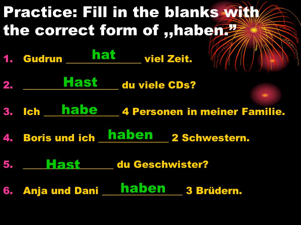 Practice: Fill in the blanks with the correct form of ,,haben.