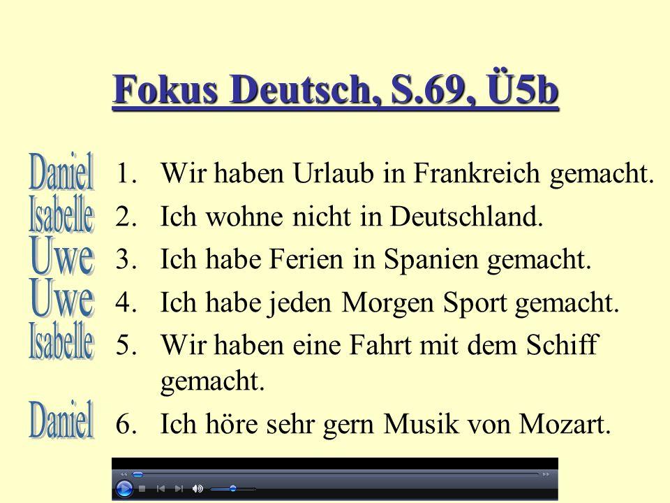 Fokus Deutsch, S.69, Ü5b Daniel Isabelle Uwe Uwe Isabelle Daniel