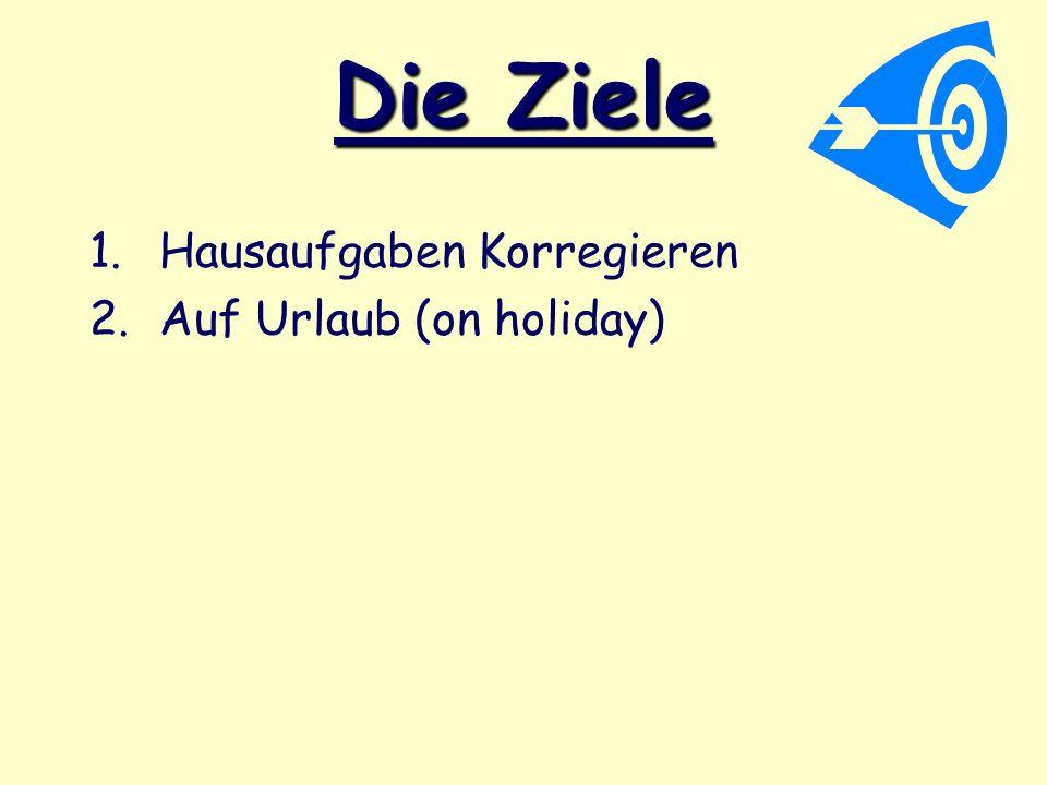 Die Ziele Hausaufgaben Korregieren Auf Urlaub (on holiday)